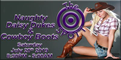 Naughty Daisy Dukes and Cowboy Boots Night at The SPOTT