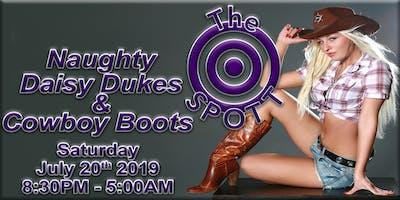 Naughty Daisy Dukes and Cowboy Boots Night at The SPOTT