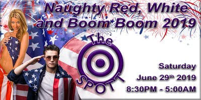 Naughty Red White and BOOM BOOM Night at The SPOTT