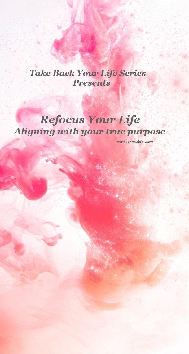 Take Back Your Life Series - Refocus Your Lif