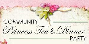 Community Princess Tea & Dinner Party