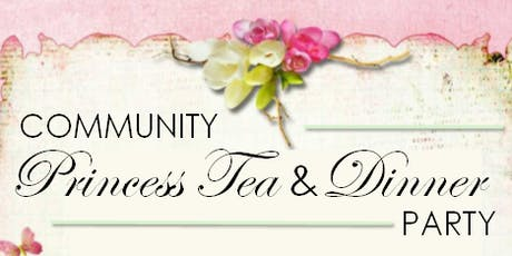 Community Princess Tea & Dinner Party tickets