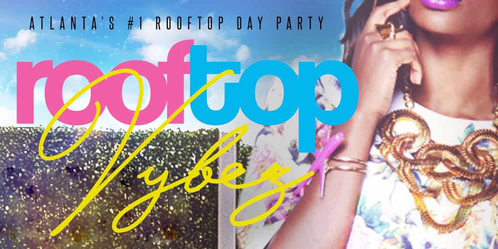 0ff4153cd3b ATLANTA S  1 ROOFTOP DAY PARTY Tickets