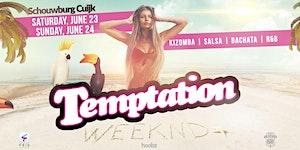 Temptation WeekNd | 23-24 June