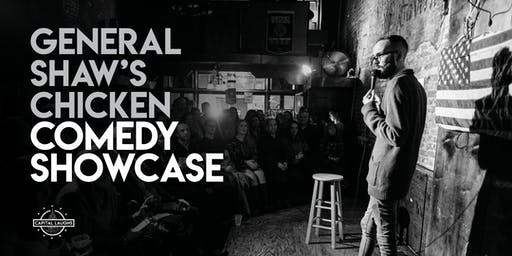 General Shaw's Comedy Chicken Showcase (A Stand-Up Comedy Show)
