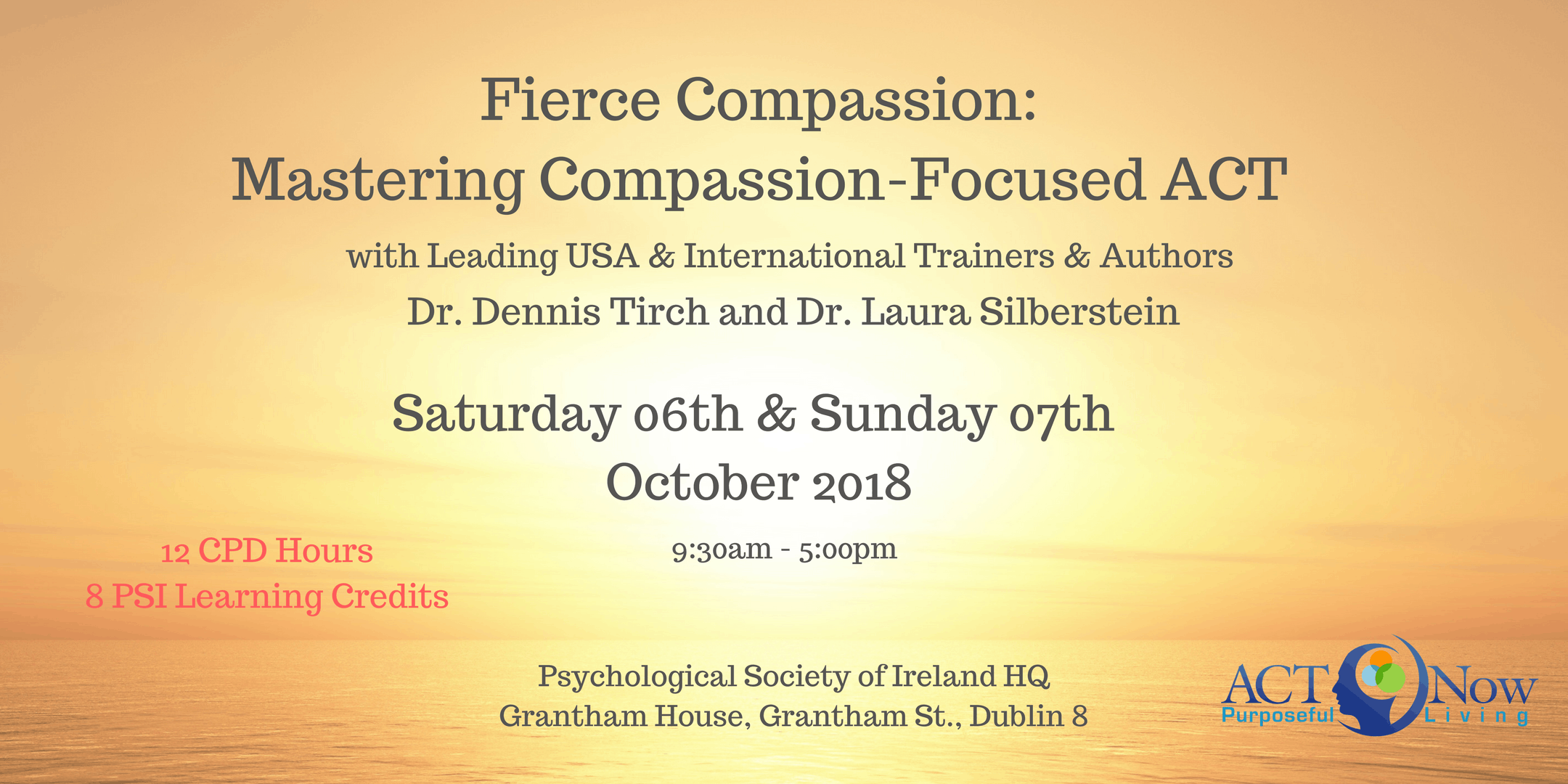 2-Day Fierce Compassion: Mastering Compassion-Focused ACT with Leading US Trainers and International Authors Dr. Dennis Tirch and Dr. Laura Silberstein
