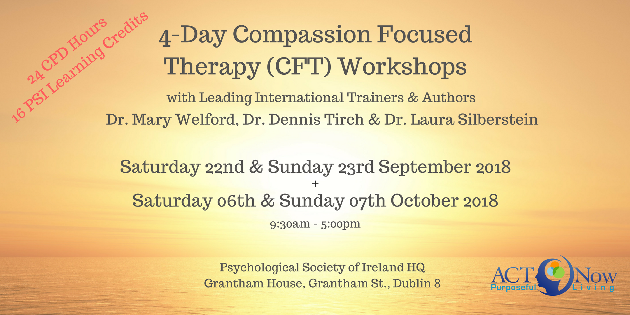 4-Day Compassion Focused Therapy (CFT) Workshops with Leading International Trainers & Authors Dr. Mary Welford, Dr. Dennis Tirch & Dr. Laura Silberstein