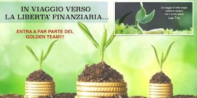 In Viaggio verso la Libertà Finanziaria - entra a far parte del Golden Team!!!