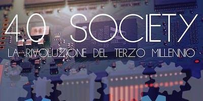4.0 SOCIETY, LA RIVOLUZIONE DEL TERZO MILLENNIO