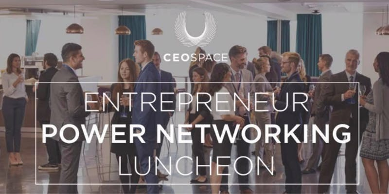 CEO Space: YOUR Power Networking Lunch Connection