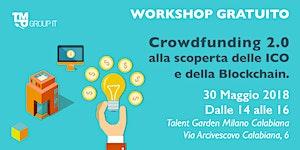 Crowdfunding 2.0 alla scoperta delle ICO e della...