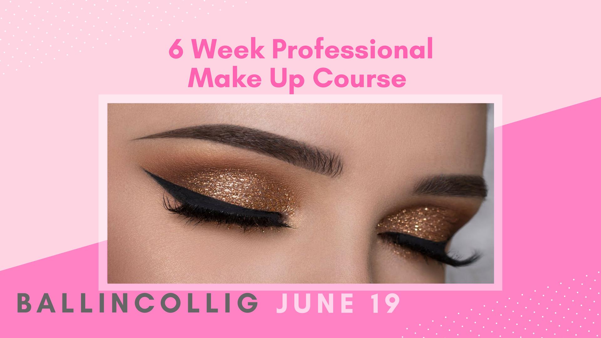 6 Week Professional Make Up Course - Ballincollig - Jun 19