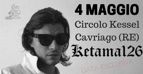 Ketama126 live / Circolo Kessel - Cavriago (R