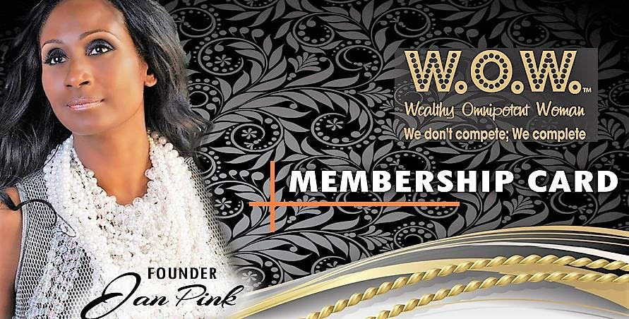 W.O.W., Wealthy Omnipotent Women Membership