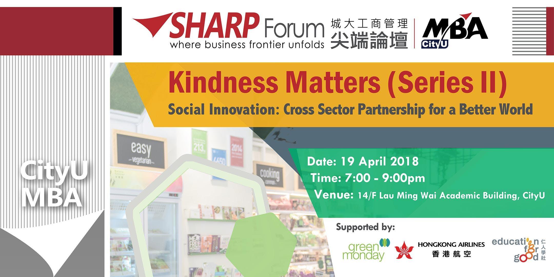 CityU MBA SHARP Forum: Kindness Matter (Series II) - Social