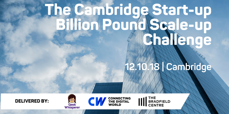 The Cambridge Start-up Billion Pound Scale-up Challenge