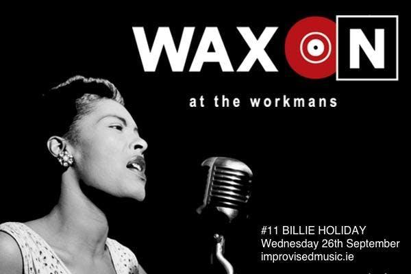 WAX ON Billie Holiday