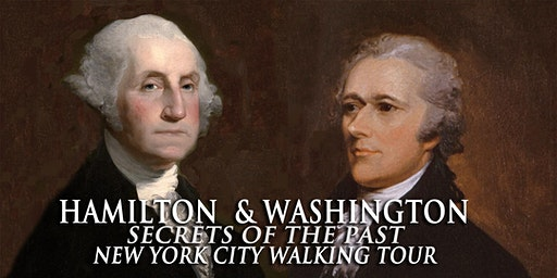 "Hamilton and Washington New York City Walking Tour ""Secrets of the Past"""
