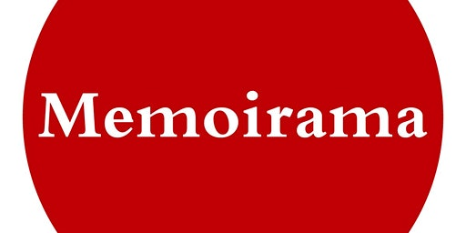 Memoirama: Everything You Need To Know To Write Memoir