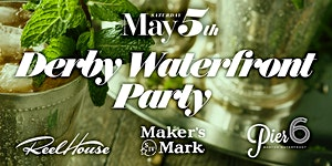 Maker's Mark Waterfront Derby Party