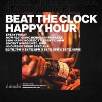 Stadium Club's Beat The Clock Happy Hour with Hennessy Privilege until 10 pm!!