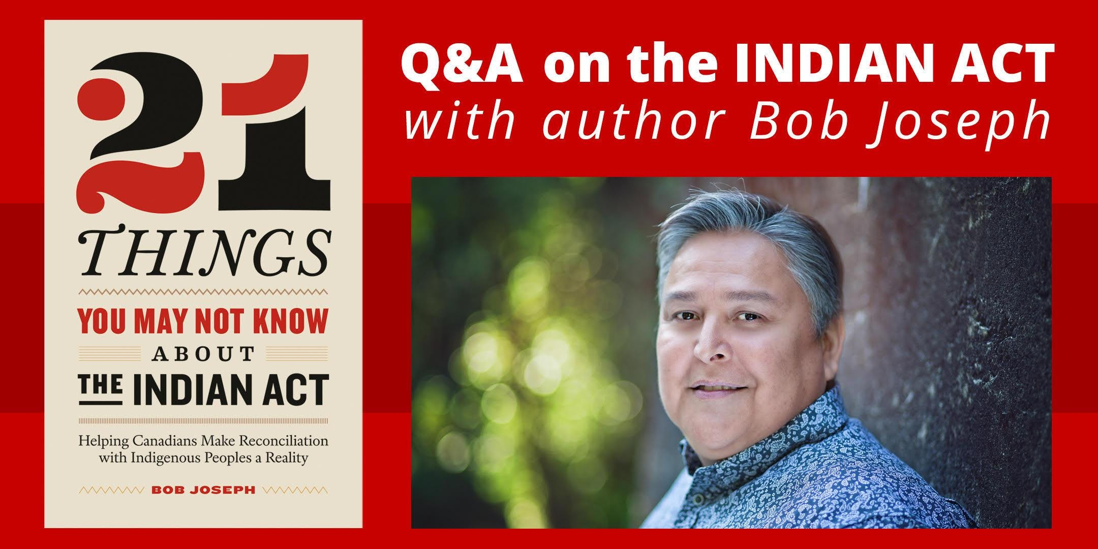 Q & A On the Indian Act with author Bob Josep