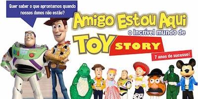 Amigo Estou Aqui, Incrível Mundo de Toy Story no Teatro BTC (Zona Sul)