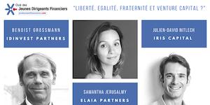 """""""Liberté, Egalité, Fraternité et Venture Capital ?"""""""