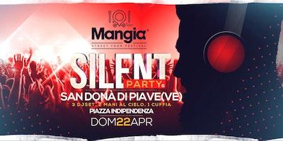 ☊ Silent Party® ☊ Mangia San Donà di Piace Dom 22 Apr