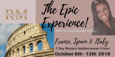 "RM Worldwide -""The Epic Experience""  7- Day Western Mediterranean Cruise & Empowerment for the Soul!"