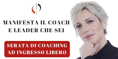 MANIFESTA IL COACH E LEADER CHE SEI -SERATA DI COACHING A INGRESSO GRATUITO