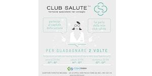 PER GUADAGNARE 2 VOLTE - CLUB SALUTE S.p.a. MEETING