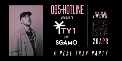 095HOTLINE presents TY1 + SGAMO - CLUB EDITION
