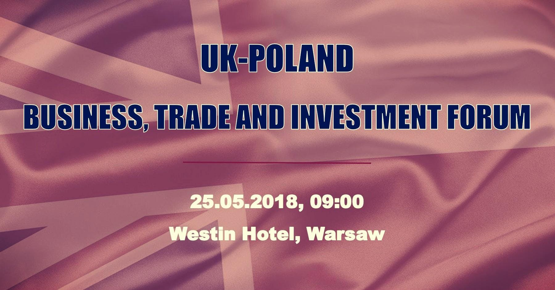 UK-Poland Business, Trade and Investment Forum 2018