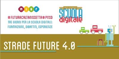 Futura Caltanissetta. Strade Future 4.0 – Infrastrutture, viabilità e trasporti nel territorio. La risposta del digitale per la valorizzazione delle attività locali