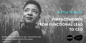 TASTER SESSION #IMPACTWOMEN: FROM FUNCTIONAL LEAD TO...