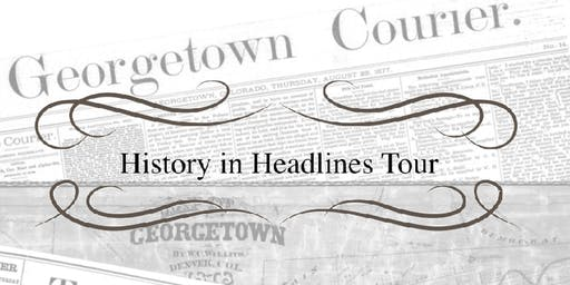 History in Headlines: A Walk Through Georgetown Colorado
