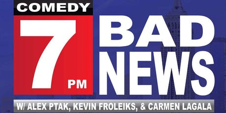 Bad News: It's A Comedy Show tickets