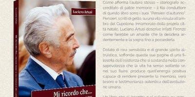 """Presentazione libro: """"Mi ricordo che... un fiorentino si racconta per filo e per segno""""  di Luciano Artusi"""