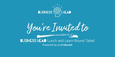 Business Head Lunch and Learn Round Table