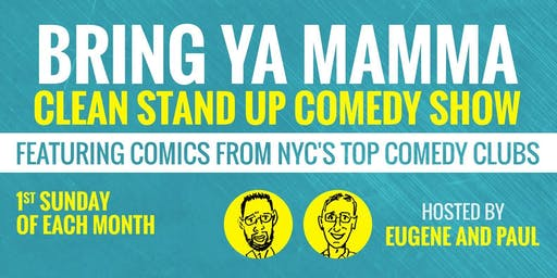 Bring Ya Mamma All Ages Stand up Comedy Show