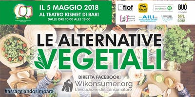 Alimentazione consapevole? Parliamone. Le Alternative Vegetali!