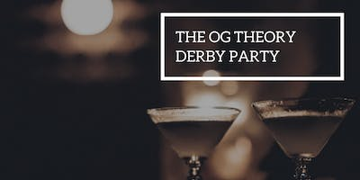 event in New York City: The 3rd Annual OG Theory Derby Party