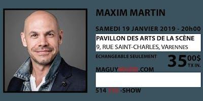 Maxim Martin : nouveau spectacle !