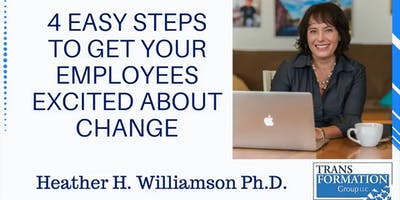 event in Tulsa: 4 Easy Steps To Get Your Employees Excited About Change (Webinar)