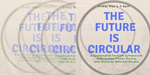 The Future is Circular: A Sustainable Fashion Symposium