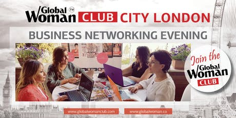 GLOBAL WOMAN CLUB CITY LONDON - BUSINESS NETWORKING EVENING - JUNE tickets