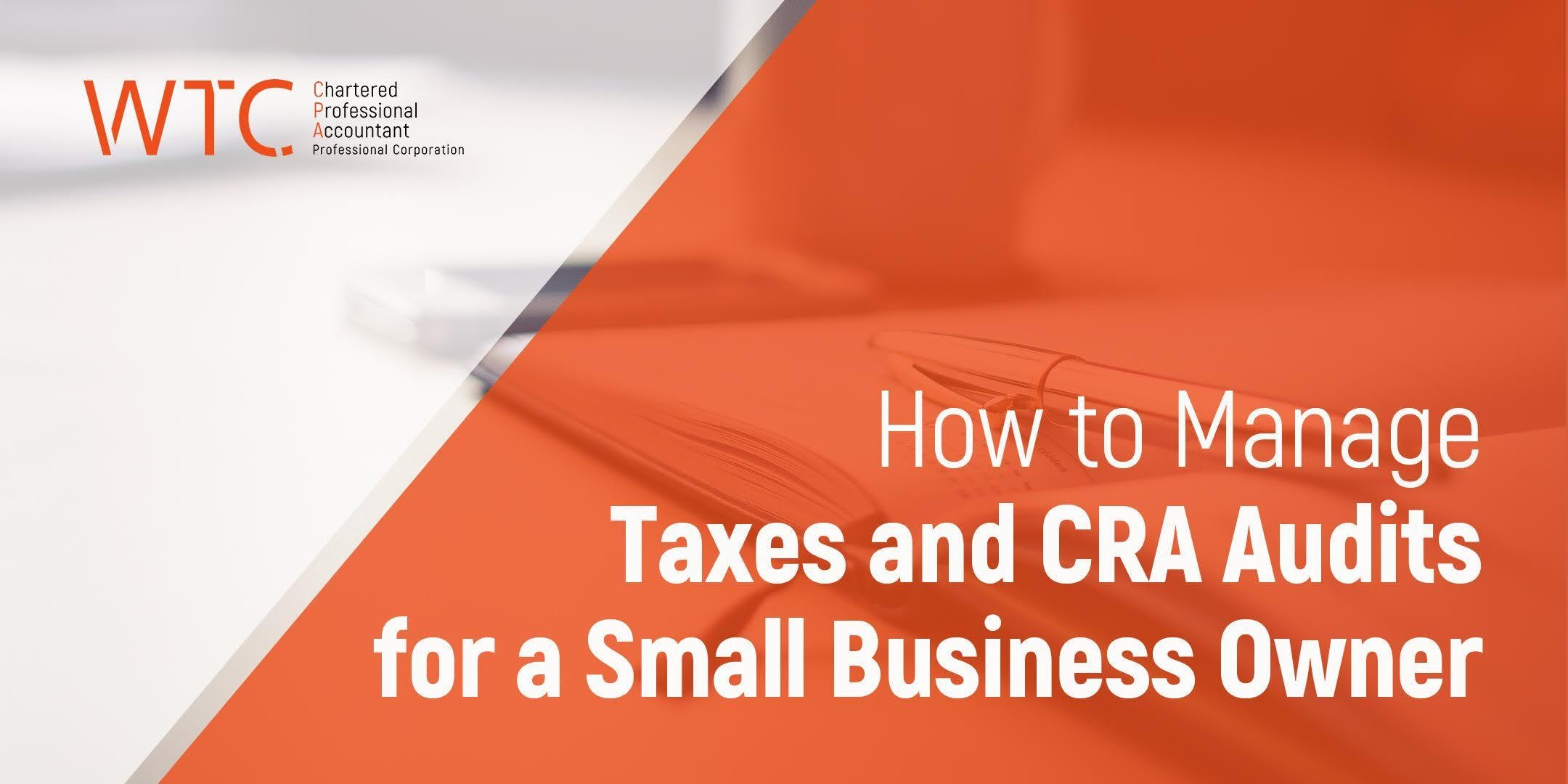 How to Manage Taxes and CRA Audits for a Smal