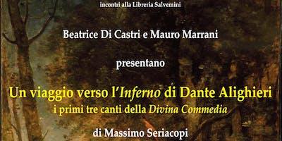 Presentazione del libro Un viaggio attraverso l'Inferno di Dante Alighieri i primi tre canti della Divina Commedia di Massimo Seriacopi. Presentano Beatrice Di Castri e Mauro Marrani.