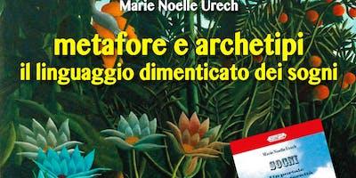 Conferenza su metafore e archetipi, il linguaggio dimenticato dei sogni a cura di Marie Noelle Urech.